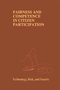 Fairness and Competence in Citizen Participation-Evaluating Models for Environmental Discourse