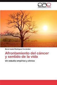 Afrontamiento del Cancer y Sentido de La Vida