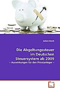 Die Abgeltungssteuer im Deutschen Steuersystem ab 2009
