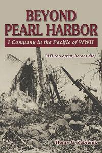 Beyond Pearl Harbor: I Company in the Pacific of WWII