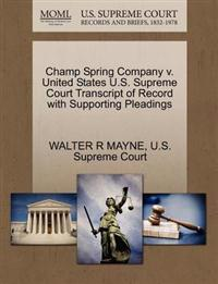 Champ Spring Company V. United States U.S. Supreme Court Transcript of Record with Supporting Pleadings