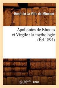 Apollonios de Rhodes Et Virgile: La Mythologie (Ed.1894)