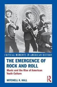 The Emergence of Rock and Roll