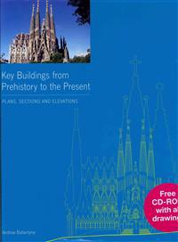 Key Buildings from Prehistory to the Present
