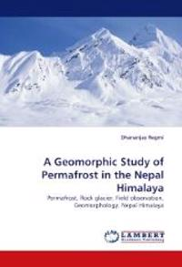 A Geomorphic Study of Permafrost in the Nepal Himalaya