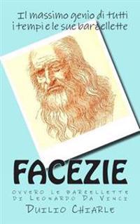 Facezie, Ovvero Le Barzellette Di Leonardo Da Vinci: Le Barzellette Di Leonardo Da Vinci