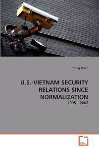 U.S.-Vietnam Security Relations Since Normalization