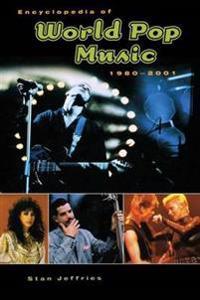Encyclopedia of World Pop Music, 1980-2001