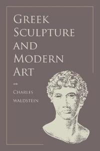 Greek Sculpture and Modern Art