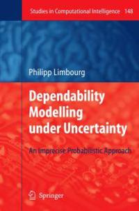 Dependability Modelling under Uncertainty