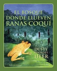 El Bosque Donde Llueven Ranas Coqui