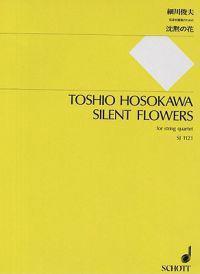 Toshio Hosokawa: Silent Flowers: For String Quartet