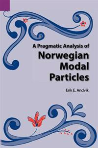 A Pragmatic Analysis of Norwegian Modal Particles