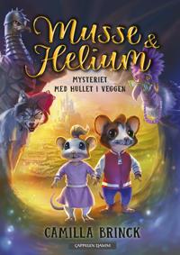 Musse & Helium; Mysteriet med hullet i veggen, bok 1