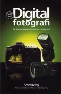 Digitalfotografi : lär dig yrkesfotografernas hemligheter - steg för steg. D. 3