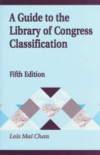 A Guide to the Library of Congress Classification