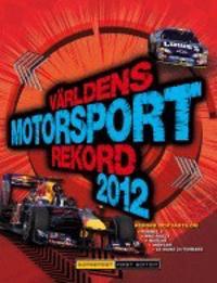 Världens motorsportrekord 2012