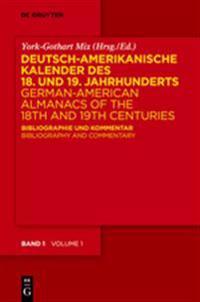 Deutsch-amerikanische Kalender Des 18 Und 19 Jahrhunderts / German-American Almanacs of the 18th and 19th Centuries