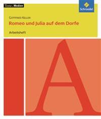 Romeo und Julia auf dem Dorfe: Arbeitsheft. Texte.Medien