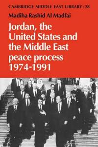 Jordan, the United States and the Middle East Peace Process, 1974-1991