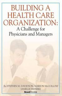 Building a Health Care Organization