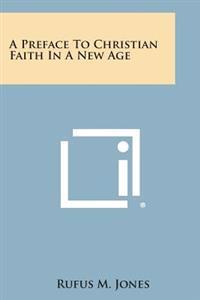 A Preface to Christian Faith in a New Age