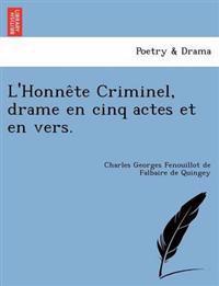 L'Honne Te Criminel, Drame En Cinq Actes Et En Vers.