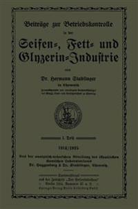 Beitrage Zur Betriebskontrolle in Der Seifen-, Fett- Und Glyzerin-Industrie