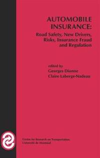 Automobile Insurance: Road Safety, New Drivers, Risks, Insurance Fraud and Regulation