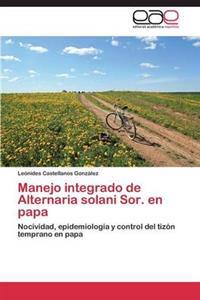 Manejo Integrado de Alternaria Solani Sor. En Papa