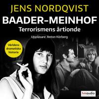 Baader-Meinhof. Terrorismen som skakade Västtyskland