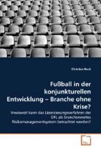 Fussball in Der Konjunkturellen Entwicklung - Branche Ohne Krise?