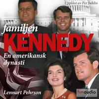 Familjen Kennedy. En amerikansk dynasti