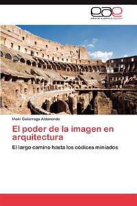 El Poder de La Imagen En Arquitectura