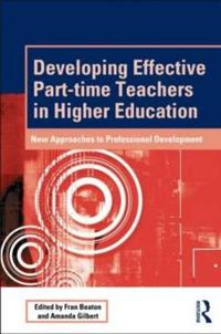 Developing Effective Part-Time Teachers in Higher Education