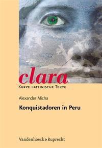 Konquistadoren in Peru: Aufstieg Und Fall Der Bruder Pizarro Nach Bildern Und Texten Von Theodor de Bry