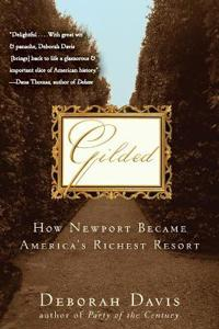 Gilded: How Newport Became America's Richest Resort