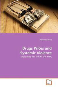 Drugs Prices and Systemic Violence