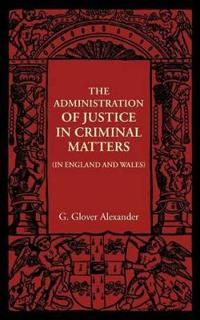 The Administration of Justice in Criminal Matters