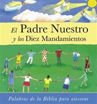 El Padre Nuestro y los Diez Mandamientos = The Lord's Prayer and the Commandments