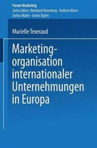 Marketingorganisation Internationaler Unternehmungen in Europa