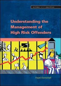 Understanding the Commun ity Management of High Risk Offenders