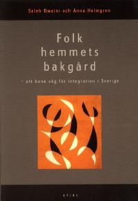Folkhemmets bakgård : att bana väg för integration i Sverige
