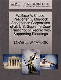 Wallace A. Crisco, Petitioner, V. Murdock Acceptance Corporation et al. U.S. Supreme Court Transcript of Record with Supporting Pleadings