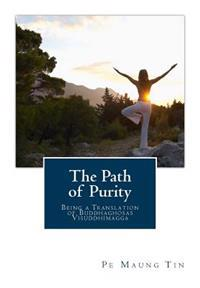 The Path of Purity: Being a Translation of Buddhaghosas Visuddhimagga