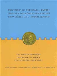 Frontiers of the Roman Empire / Grenzen des Romischen Reiches / Frontieres de l'Empire Ramain