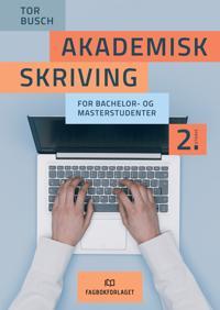 Akademisk skriving: for bachelor- og masterstudenter