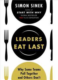 Leaders eat last - why some teams pull together and others dont