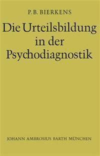 Die Urteilsbildung in der Psychodiagnostik