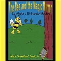 La Abela Y El Espejo Magico / the Bee and the Magic Mirror